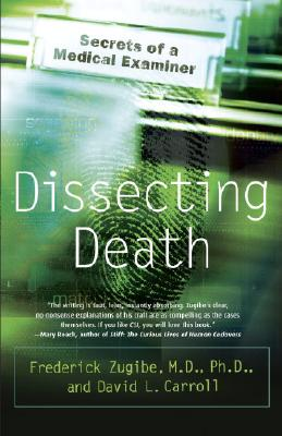 Dissecting Death By Zugibe, Frederick T./ Carroll, David L.